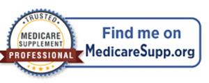 """""""Trusted Medicare Supplement Professional find me on medicaresupp.org"""""""